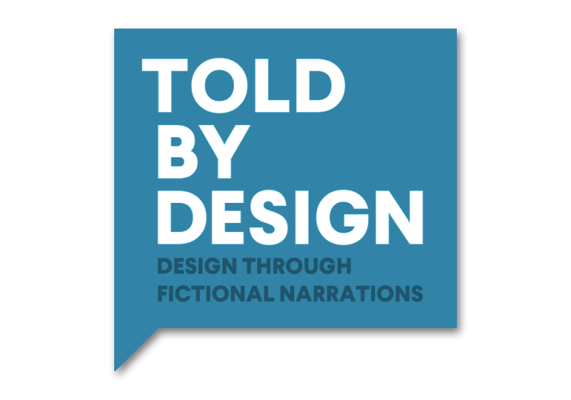 Told by Design - Design Through Fictional Narrations
